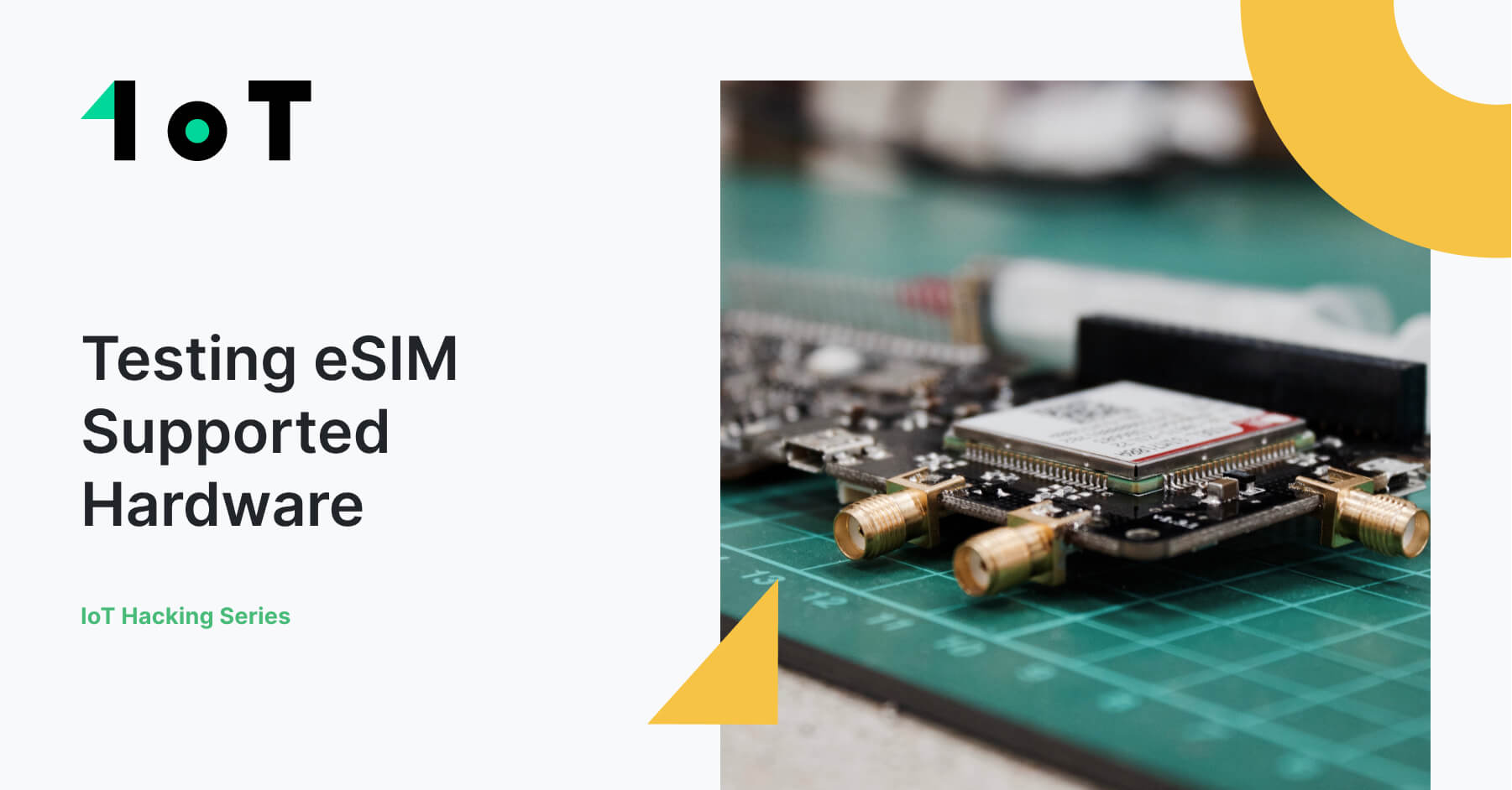 Article cover image for IoT Hacking Series #2: eSIM Supported Hardware